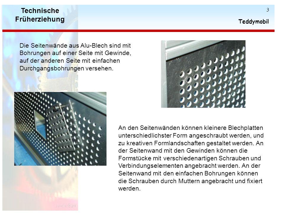 Technische Früherziehung Teddymobil 2 Als obere Abdeckung dient eine Montageplatte, die halbseitig als Deckel ausgelegt ist. Dieser Deckel kann mit ei