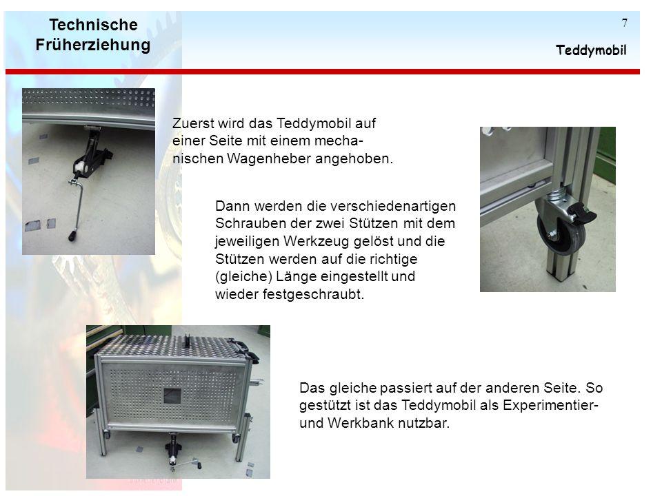 Technische Früherziehung Teddymobil 6 Für Experimente und Spielphasen kann das Mobil in eine Werkbank verwandelt werden. Dazu können die vier Stützen,