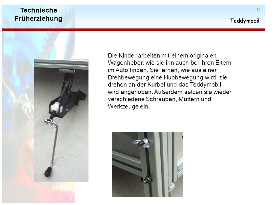 Technische Früherziehung Teddymobil 7 Das gleiche passiert auf der anderen Seite. So gestützt ist das Teddymobil als Experimentier- und Werkbank nutzb