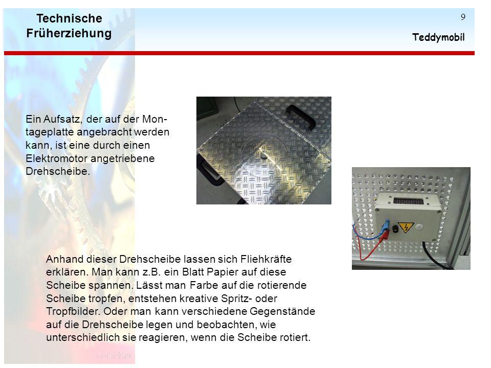 Technische Früherziehung Teddymobil 9 Anhand dieser Drehscheibe lassen sich Fliehkräfte erklären.