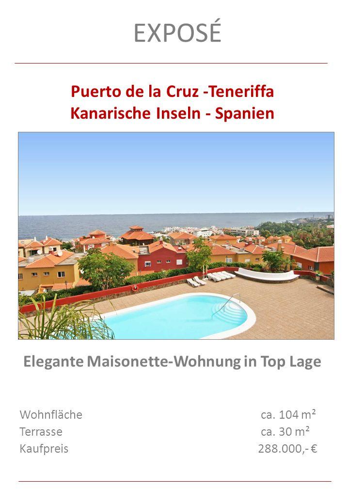 EXPOSÉ Elegante Maisonette-Wohnung in Top Lage Wohnfläche ca. 104 m² Terrasse ca. 30 m² Kaufpreis 288.000,- Puerto de la Cruz -Teneriffa Kanarische In