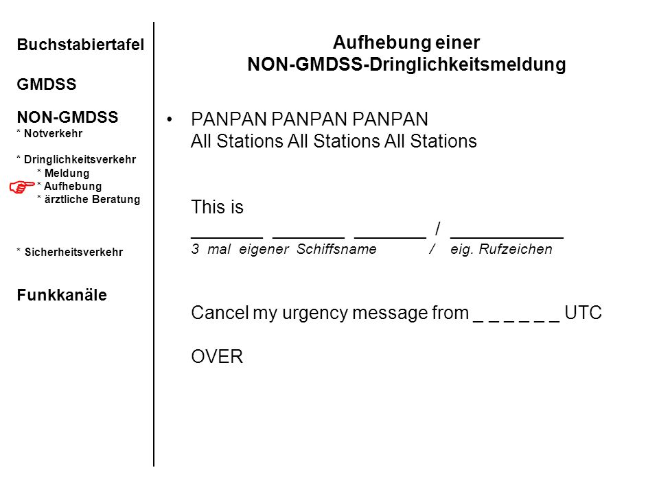 Aufhebung einer NON-GMDSS-Dringlichkeitsmeldung PANPAN PANPAN PANPAN All Stations All Stations All Stations This is _______ _______ _______ / ________
