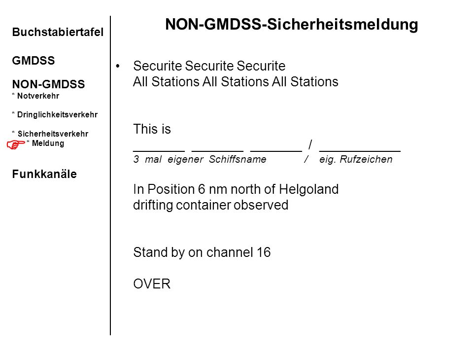 NON-GMDSS-Sicherheitsmeldung Securite Securite Securite All Stations All Stations All Stations This is _______ _______ _______ / ___________ 3 mal eig