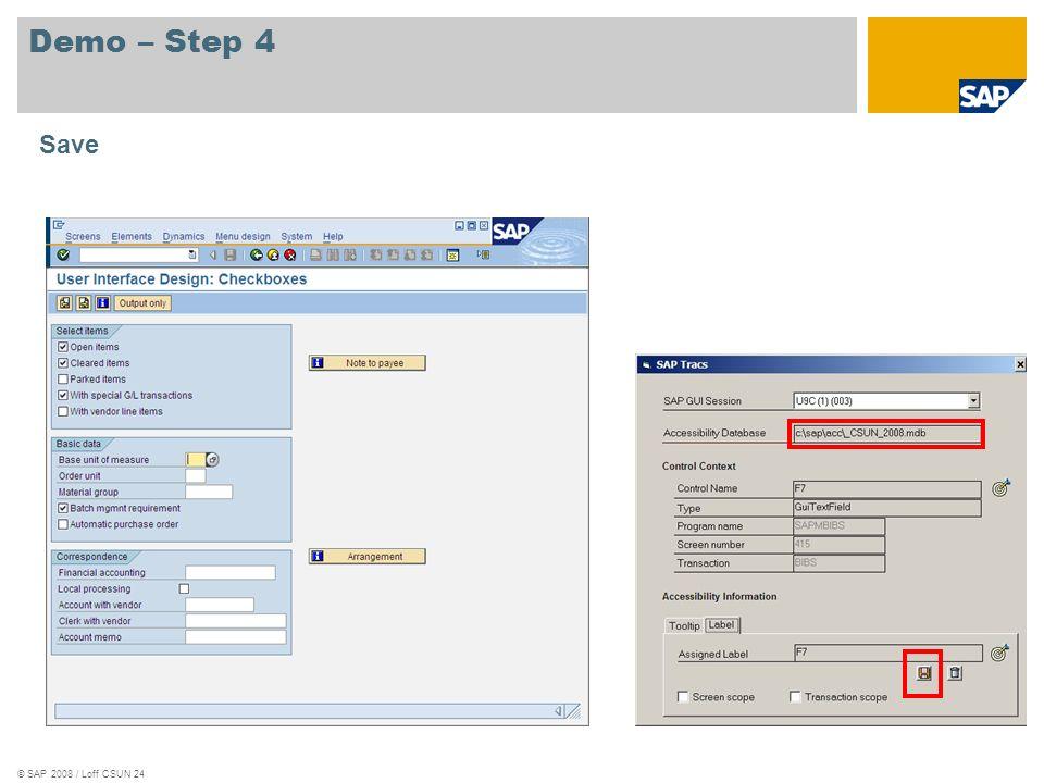 © SAP 2008 / Loff CSUN 24 Demo – Step 4 Save