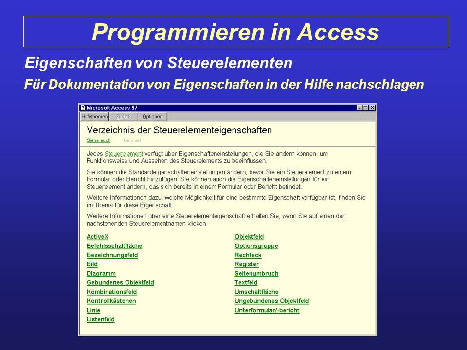 Programmieren in Access Eigenschaften von Steuerelementen Für Dokumentation von Eigenschaften in der Hilfe nachschlagen