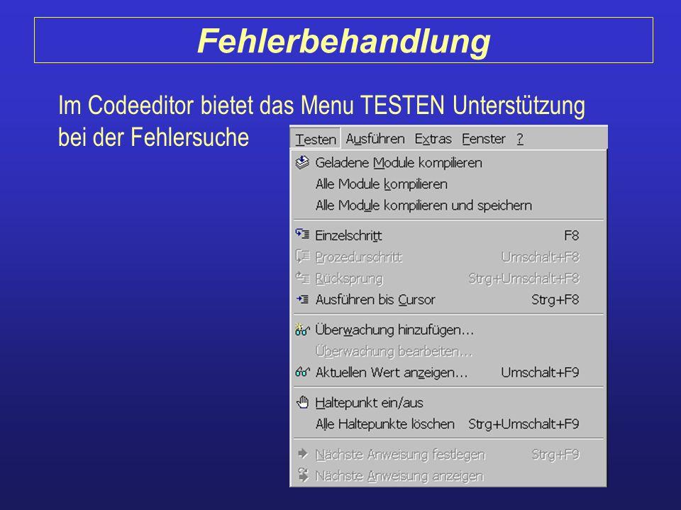 Im Codeeditor bietet das Menu TESTEN Unterstützung bei der Fehlersuche Fehlerbehandlung