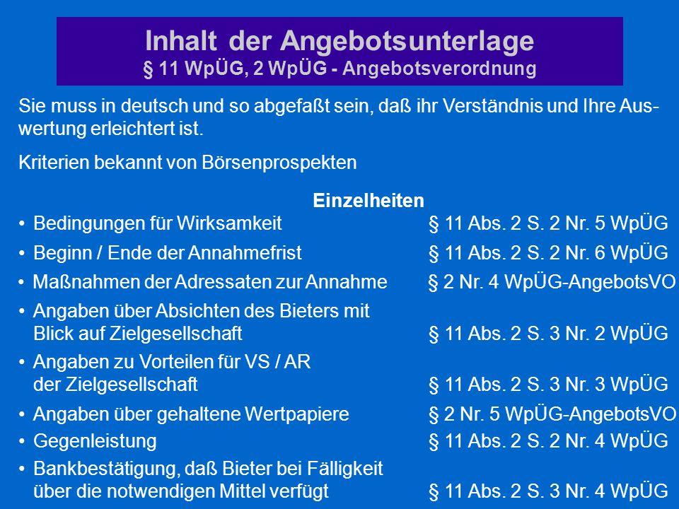 Inhalt der Angebotsunterlage § 11 WpÜG, 2 WpÜG - Angebotsverordnung Sie muss in deutsch und so abgefaßt sein, daß ihr Verständnis und Ihre Aus- wertun