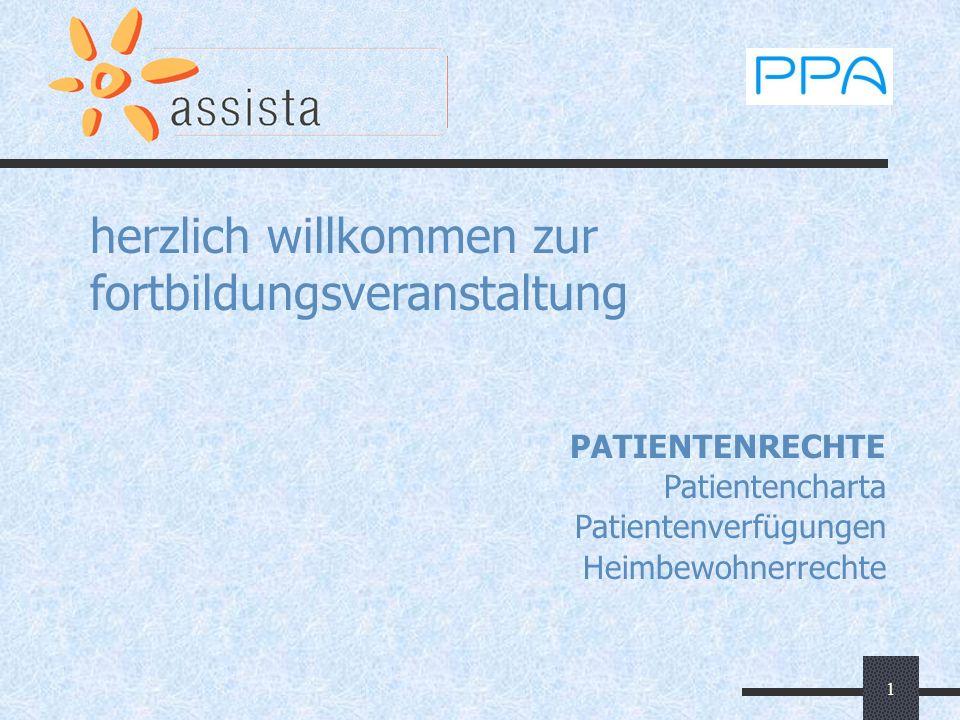 1 herzlich willkommen zur fortbildungsveranstaltung PATIENTENRECHTE Patientencharta Patientenverfügungen Heimbewohnerrechte