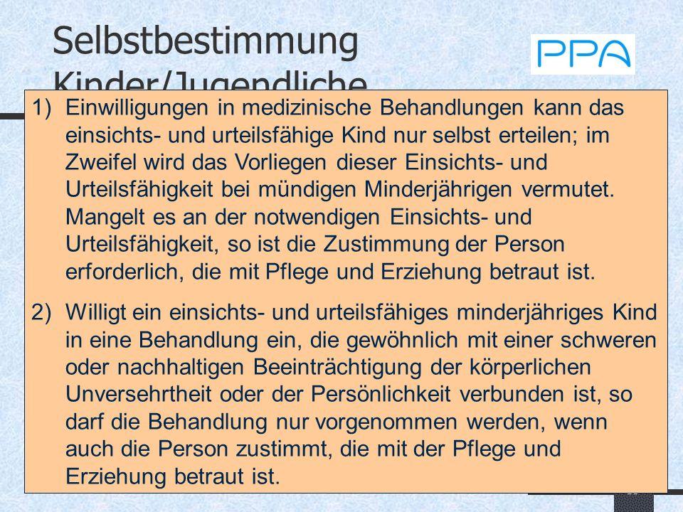 13 Selbstbestimmung Kinder/Jugendliche KindRÄG 2001 Rechtssprechung und Lehre Selbstbestimmungsrecht - Fremdbestimmung ist ultima ratio Ältere Bestimm