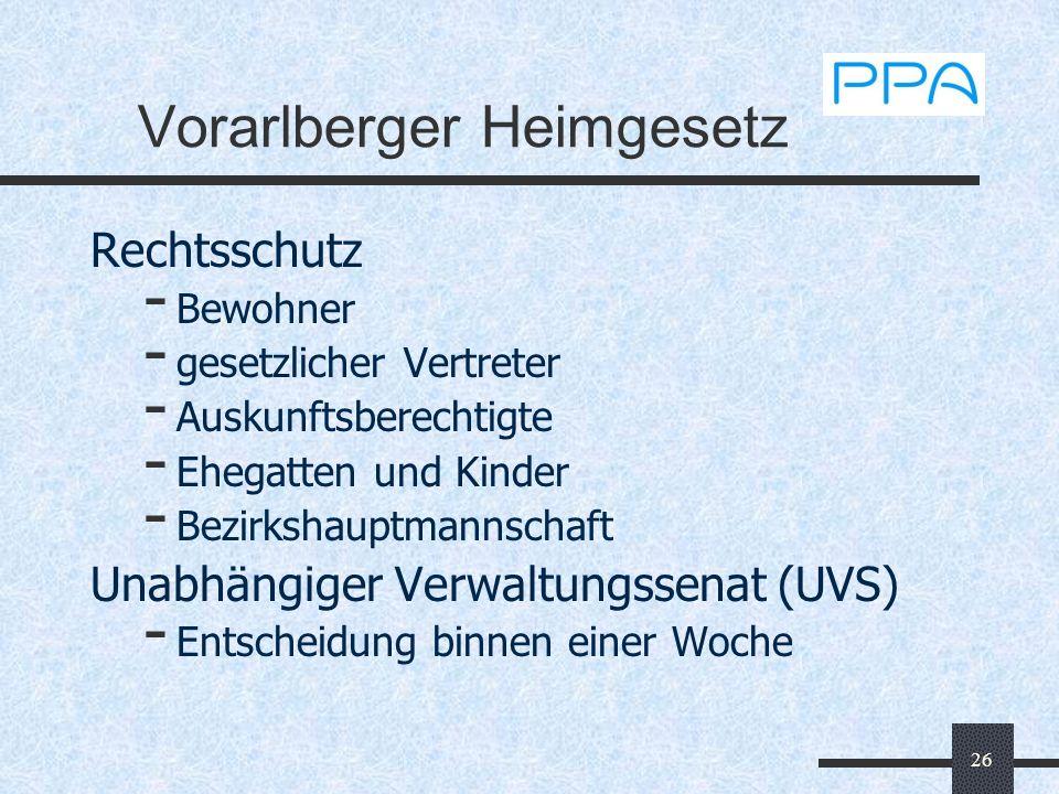 26 Vorarlberger Heimgesetz Rechtsschutz - Bewohner - gesetzlicher Vertreter - Auskunftsberechtigte - Ehegatten und Kinder - Bezirkshauptmannschaft Una