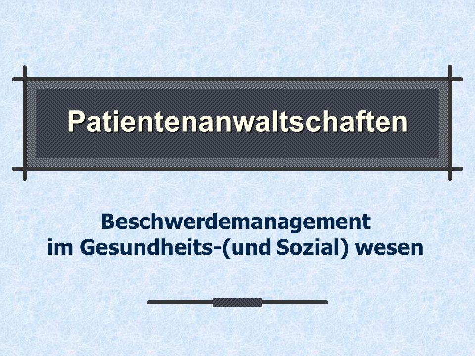 Patientenanwaltschaften Beschwerdemanagement im Gesundheits-(und Sozial) wesen