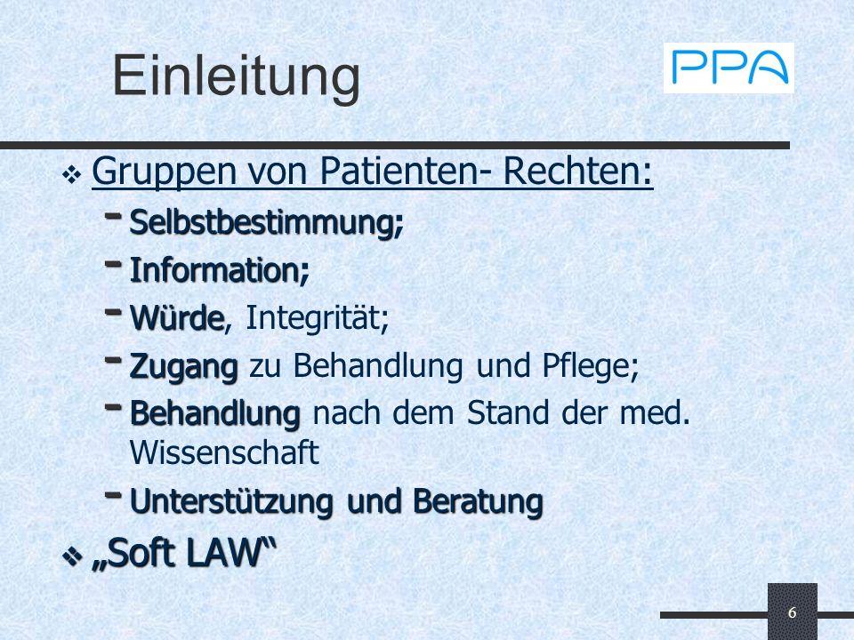 6 Einleitung Gruppen von Patienten- Rechten: - Selbstbestimmung - Selbstbestimmung; - Information - Information; - Würde - Würde, Integrität; - Zugang