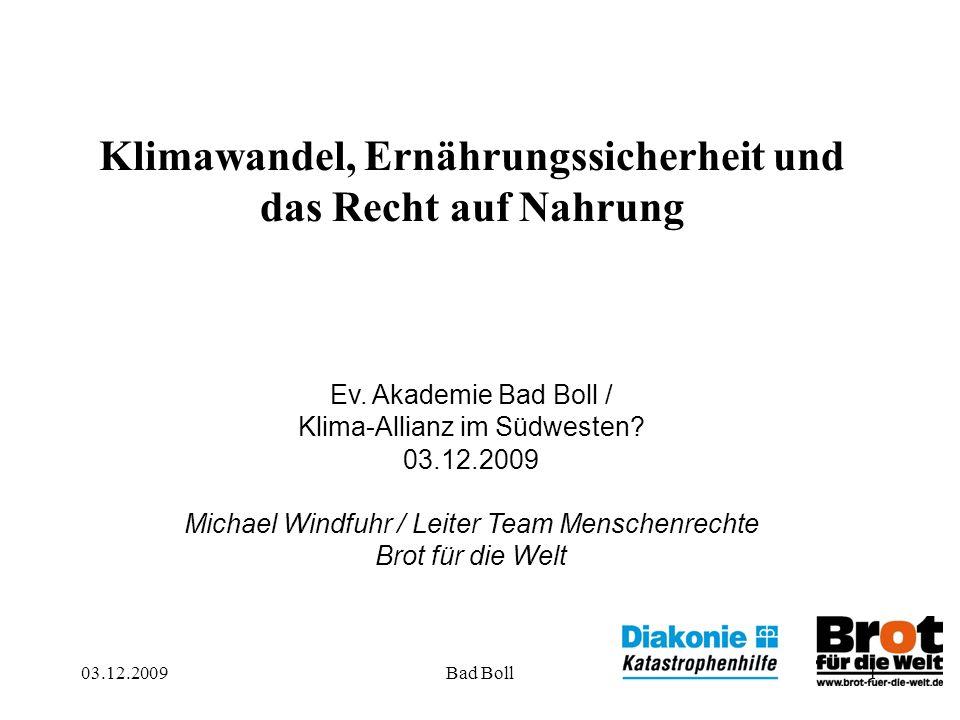 03.12.2009Bad Boll1 Klimawandel, Ernährungssicherheit und das Recht auf Nahrung Ev.