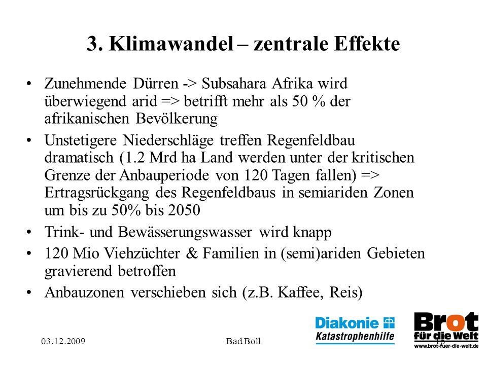 16 3. Klimawandel – zentrale Effekte Zunehmende Dürren -> Subsahara Afrika wird überwiegend arid => betrifft mehr als 50 % der afrikanischen Bevölkeru