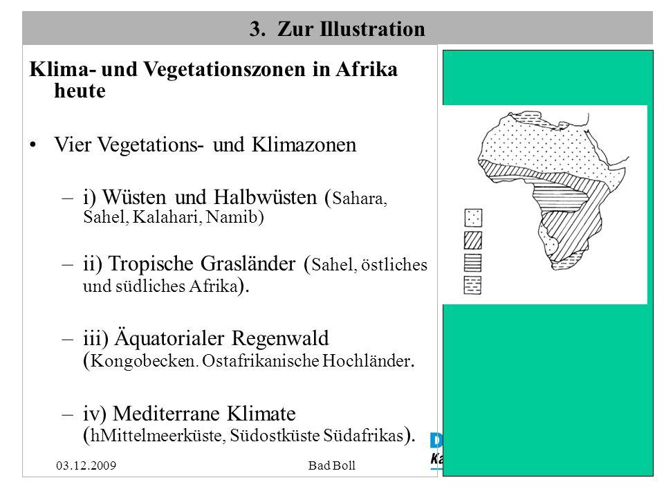 17 3. Zur Illustration Klima- und Vegetationszonen in Afrika heute Vier Vegetations- und Klimazonen –i) Wüsten und Halbwüsten ( Sahara, Sahel, Kalahar