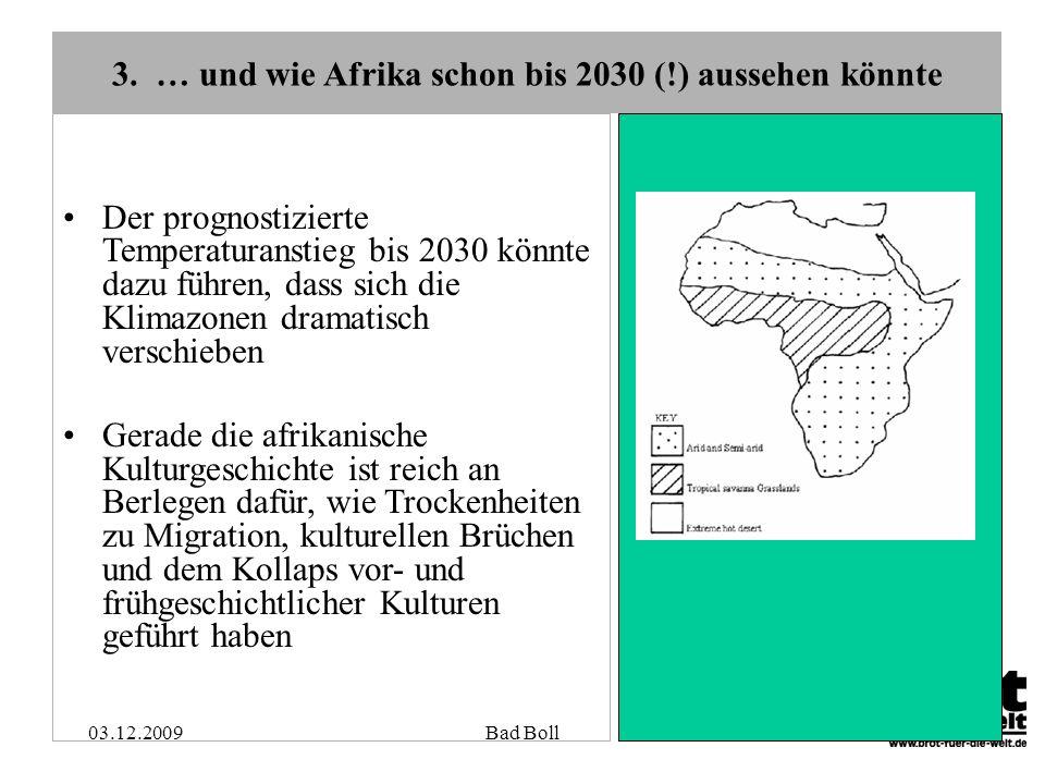 18 3. … und wie Afrika schon bis 2030 (!) aussehen könnte Der prognostizierte Temperaturanstieg bis 2030 könnte dazu führen, dass sich die Klimazonen