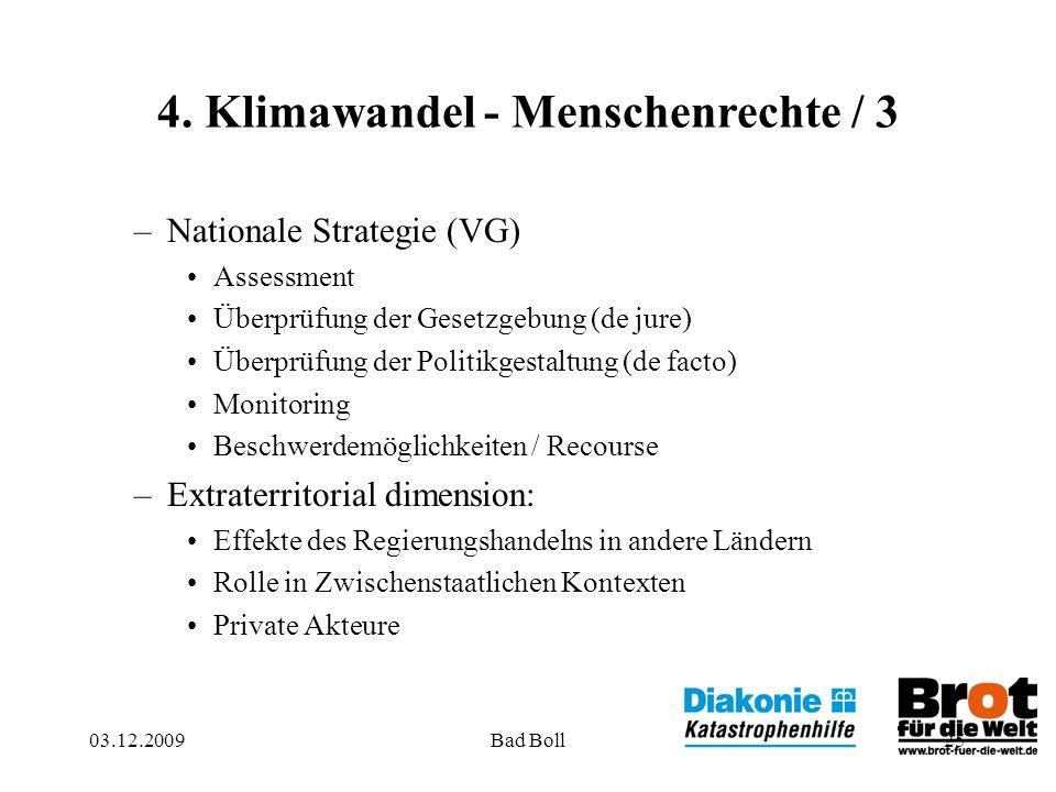 03.12.2009Bad Boll25 4. Klimawandel - Menschenrechte / 3 –Nationale Strategie (VG) Assessment Überprüfung der Gesetzgebung (de jure) Überprüfung der P