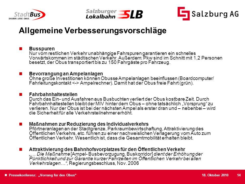 18. Oktober 2010 Pressekonferenz: Vorrang für den Obus14 Allgemeine Verbesserungsvorschläge Busspuren Nur vom restlichen Verkehr unabhängige Fahrspure