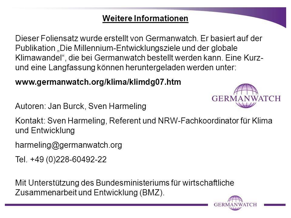 Weitere Informationen Dieser Foliensatz wurde erstellt von Germanwatch. Er basiert auf der Publikation Die Millennium-Entwicklungsziele und der global
