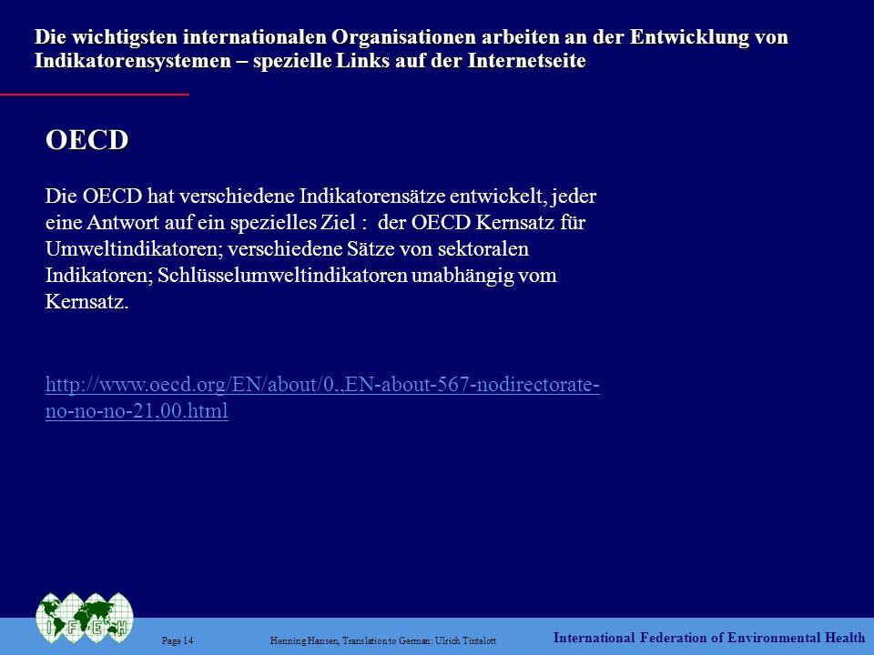 International Federation of Environmental Health Page 14Henning Hansen, Translation to German: Ulrich Tintelott Die wichtigsten internationalen Organi