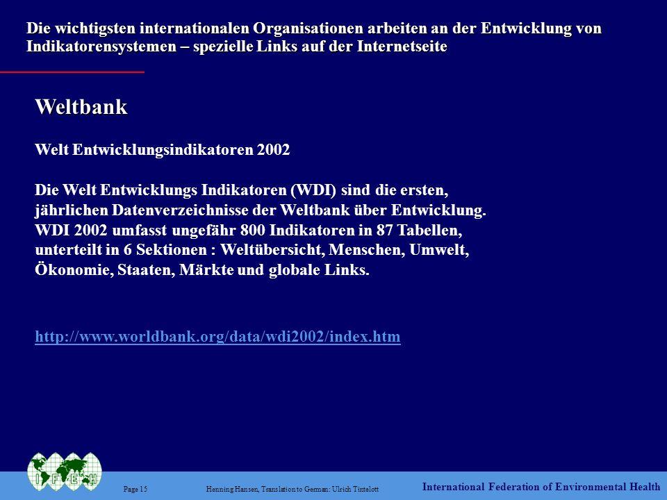 International Federation of Environmental Health Page 15Henning Hansen, Translation to German: Ulrich Tintelott Die wichtigsten internationalen Organi