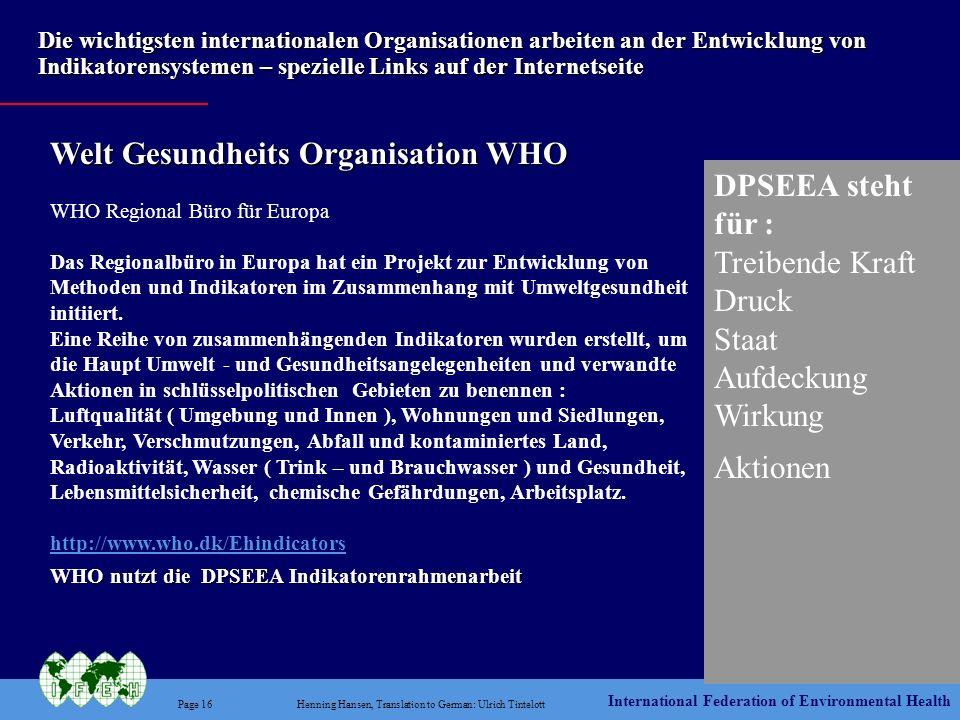 International Federation of Environmental Health Page 16Henning Hansen, Translation to German: Ulrich Tintelott DPSEEA steht für : Treibende Kraft Dru