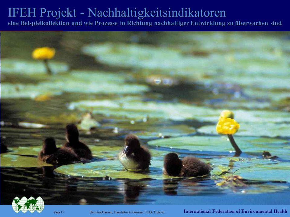 International Federation of Environmental Health Page 17Henning Hansen, Translation to German: Ulrich Tintelott IFEH Projekt - Nachhaltigkeitsindikato