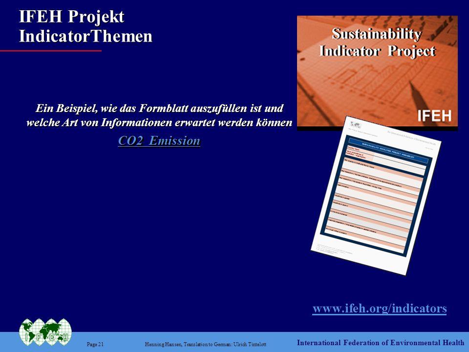 International Federation of Environmental Health Page 21Henning Hansen, Translation to German: Ulrich Tintelott IFEH Projekt IndicatorThemen www.ifeh.