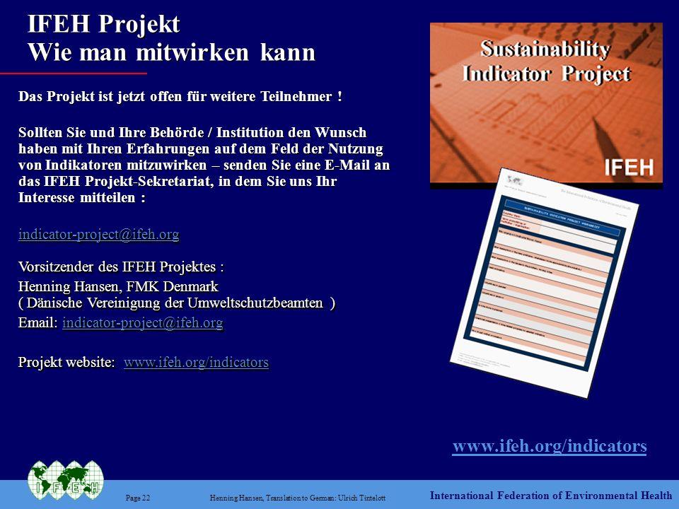 International Federation of Environmental Health Page 22Henning Hansen, Translation to German: Ulrich Tintelott IFEH Projekt Wie man mitwirken kann ww