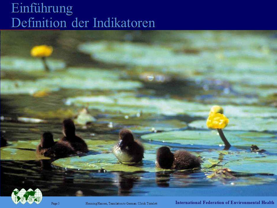 International Federation of Environmental Health Page 4Henning Hansen, Translation to German: Ulrich Tintelott Was ist ein Umweltindikator .