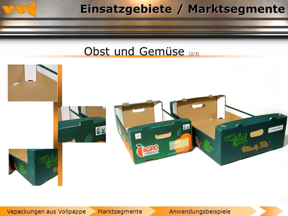 Einsatzgebiete / Marktsegmente Obst und Gemüse (1/3) AnwendungsbeispieleMarktsegmenteVepackungen aus Vollpappe