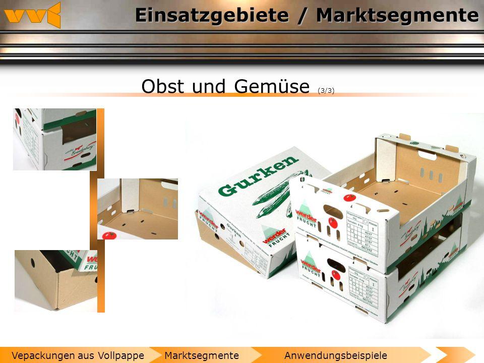 Einsatzgebiete / Marktsegmente Obst und Gemüse (2/3) AnwendungsbeispieleMarktsegmenteVepackungen aus Vollpappe