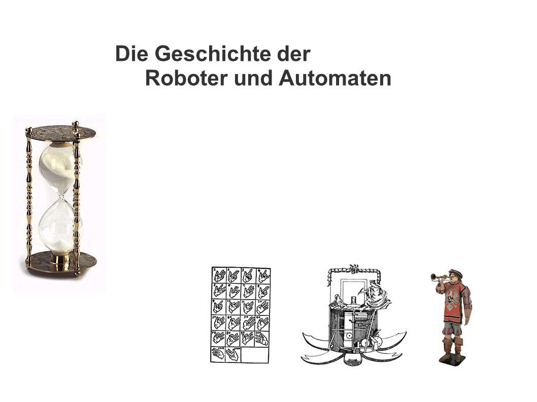Die Geschichte der Roboter und Automaten