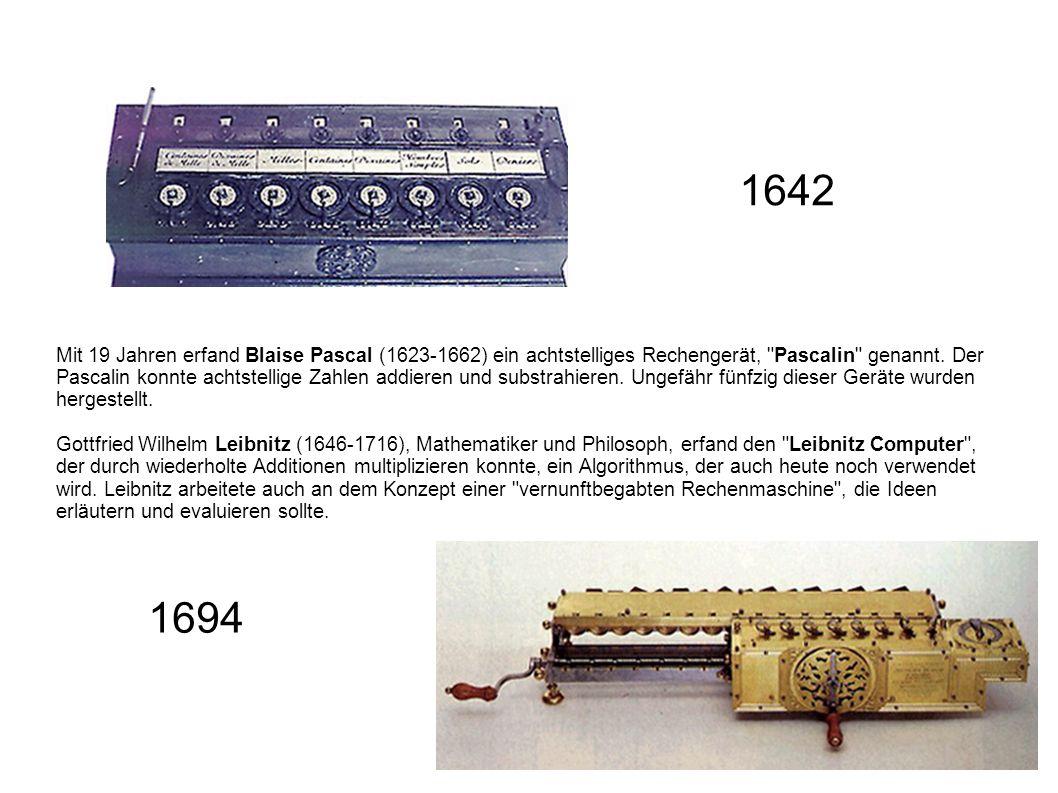 Mit 19 Jahren erfand Blaise Pascal (1623-1662) ein achtstelliges Rechengerät,