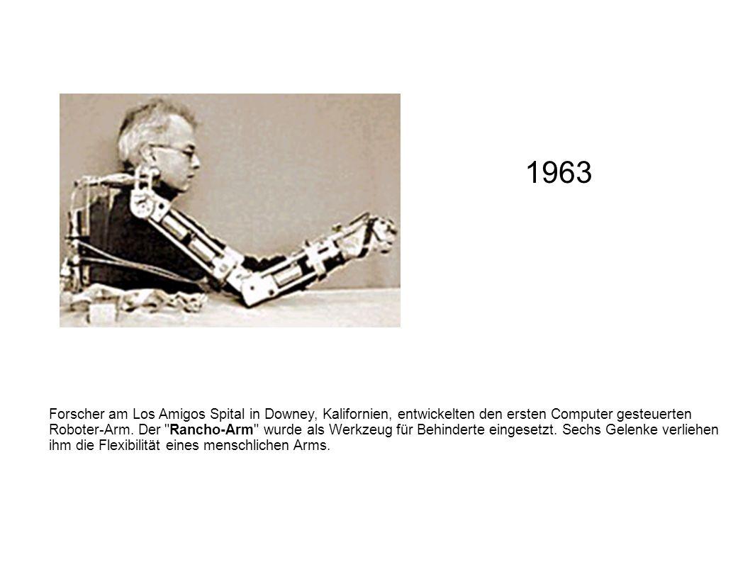Forscher am Los Amigos Spital in Downey, Kalifornien, entwickelten den ersten Computer gesteuerten Roboter-Arm. Der