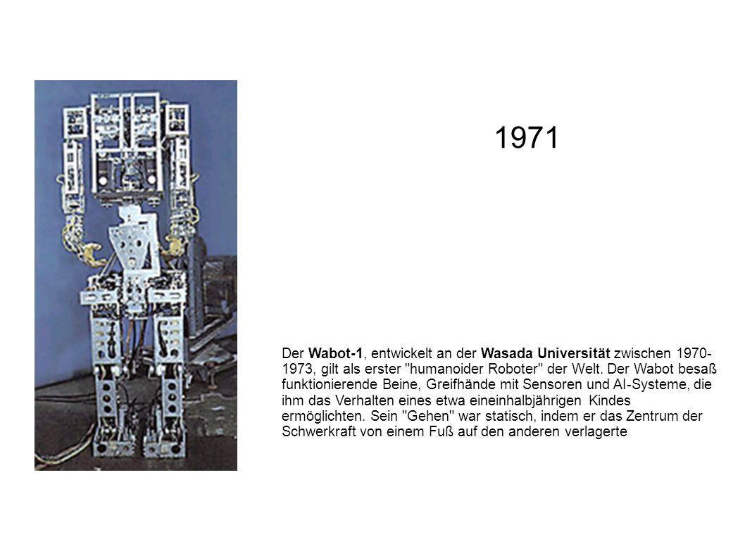 Der Wabot-1, entwickelt an der Wasada Universität zwischen 1970- 1973, gilt als erster