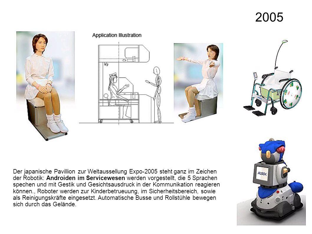 2005 Der japanische Pavillion zur Weltaussellung Expo-2005 steht ganz im Zeichen der Robotik: Androiden im Servicewesen werden vorgestellt, die 5 Spra