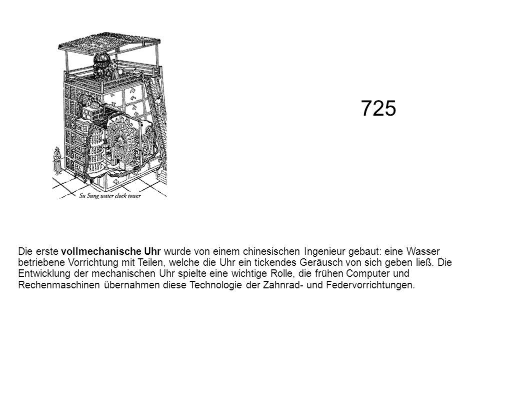Die erste vollmechanische Uhr wurde von einem chinesischen Ingenieur gebaut: eine Wasser betriebene Vorrichtung mit Teilen, welche die Uhr ein tickend