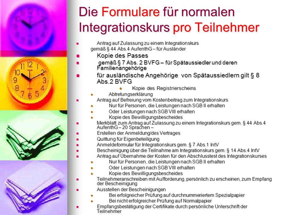 Die Formulare für normalen Integrationskurs pro Teilnehmer Antrag auf Zulassung zu einem Integrationskurs Antrag auf Zulassung zu einem Integrationsku