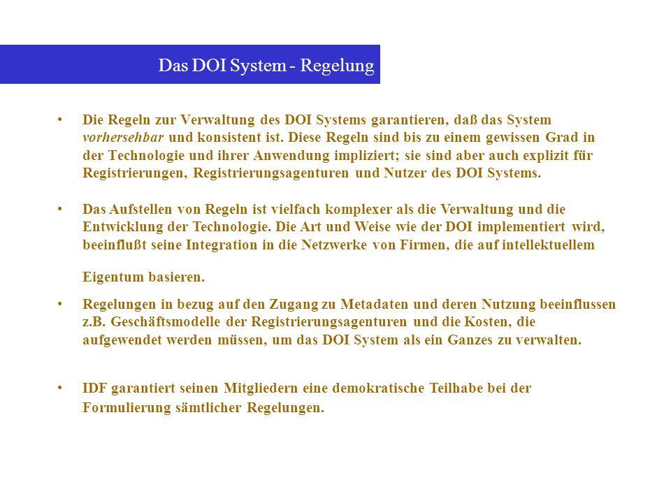 Die Regeln zur Verwaltung des DOI Systems garantieren, daß das System vorhersehbar und konsistent ist. Diese Regeln sind bis zu einem gewissen Grad in