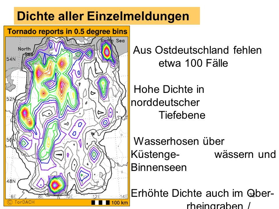 31 Orte aller Einzelmeldungen Alle Meldungen mit genauer Ortsangabe seit 1435 Häufung auch abhängig von der Bevölkerungsdichte Im Norden gleichförmig
