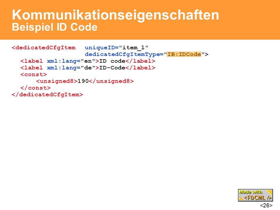 Kommunikationseigenschaften Beispiel ID Code <dedicatedCfgItem uniqueID=