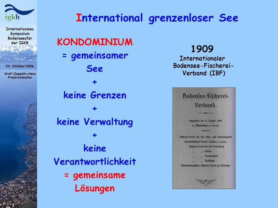 Internationales Symposium Bodenseeufer der IGKB 24. Oktober 2006 Graf-Zeppelin-Haus Friedrichshafen International grenzenloser See 1909 Internationale