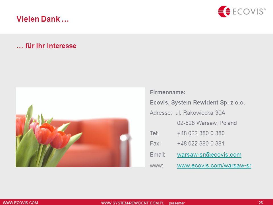 WWW.ECOVIS.COM WWW.SYSTEM-REWIDENT.COM.PL presenter 26 Vielen Dank … … für Ihr Interesse Firmenname: Ecovis, System Rewident Sp. z o.o. Adresse: ul. R