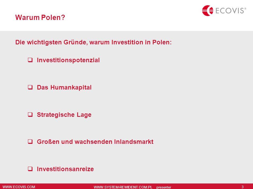WWW.ECOVIS.COM WWW.SYSTEM-REWIDENT.COM.PL presenter 3 Warum Polen? Die wichtigsten Gründe, warum Investition in Polen: Investitionspotenzial Das Human