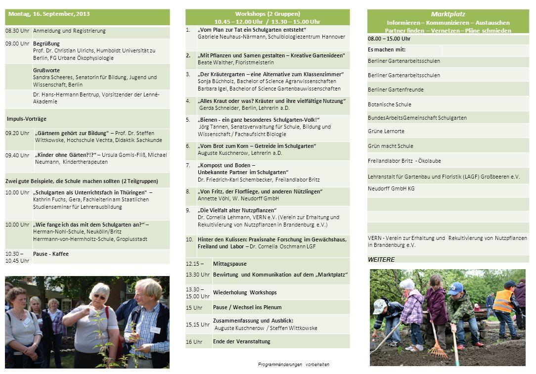 Montag, 16. September, 2013 08.30 UhrAnmeldung und Registrierung 09.00 UhrBegrüßung Prof. Dr. Christian Ulrichs, Humboldt Universität zu Berlin, FG Ur