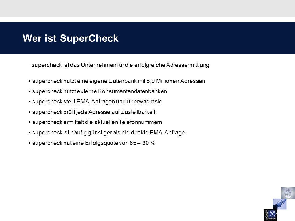 supercheck ist das Unternehmen für die erfolgreiche Adressermittlung supercheck nutzt eine eigene Datenbank mit 6,9 Millionen Adressen supercheck nutz