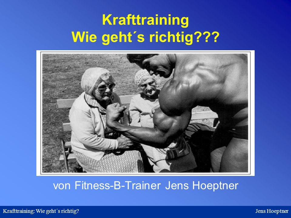 Krafttraining: Wie geht´s richtig.Jens Hoeptner 5.