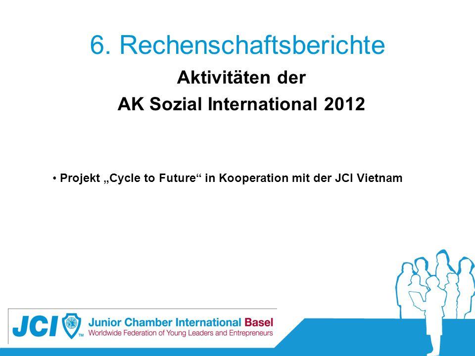 6. Rechenschaftsberichte Aktivitäten der AK Sozial International 2012 Projekt Cycle to Future in Kooperation mit der JCI Vietnam