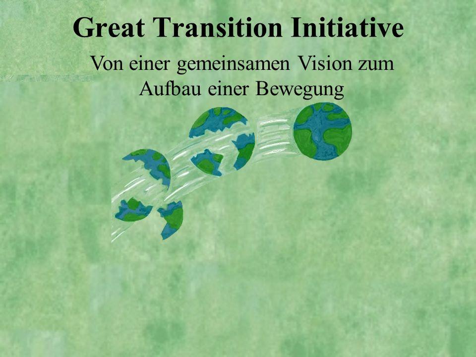 Von einer gemeinsamen Vision zum Aufbau einer Bewegung Great Transition Initiative